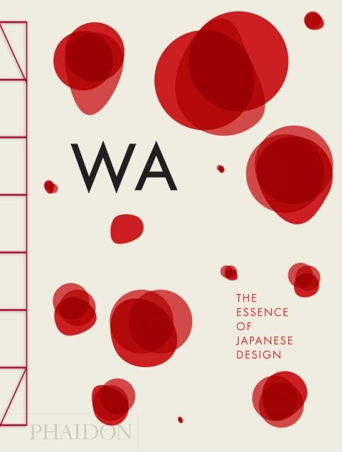83440-WA-THE-ESSENCE-OF-JAPANESE-DESIGN-9780714866963