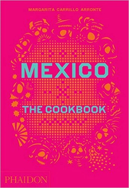41512-MEXICO-THE-COOKBOOK-9780714867526