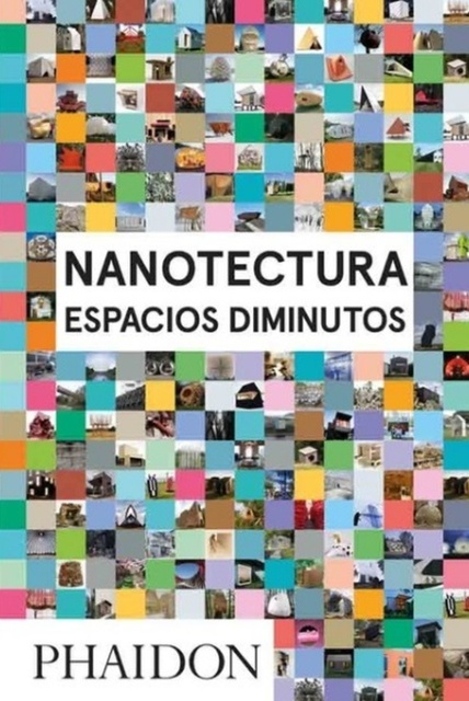 80725-NANOTECTURA-ESPACIOS-DIMINUTOSEDESPANOL-9780714872179