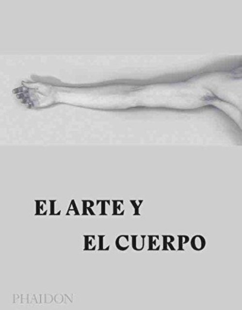 80711-EL-ARTE-Y-CUERPOED-ESPANOL-9780714872315