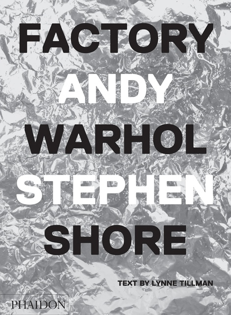 80703-FACTORY-ANDY-WARHOL-9780714872742