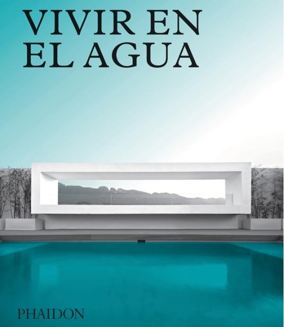83416-VIVIR-EN-EL-AGUA-ED-ESPANOL-9780714876177