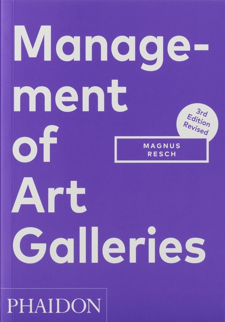 83421-3RD-EDITION-MANAGEMENT-OF-ART-GALLERIES-9780714877754