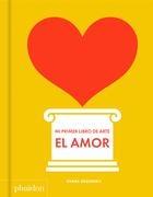 88319-EL-AMOR-MI-PRIMER-LIBRO-DE-ARTE-9780714878751