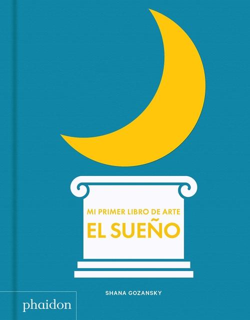 88357-EL-SUENO-MI-PRIMER-LIBRO-DE-ARTE-ED-ESPANOL-9780714879185