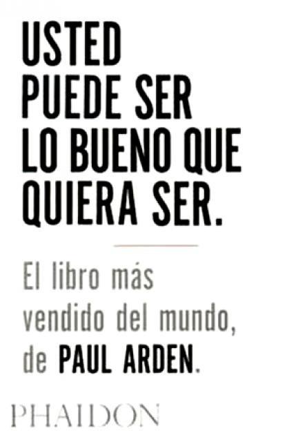 88299-USTED-PUEDE-SER-LO-BUENO-QUE-QUIERA-SER-9780714898391