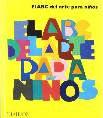 80738-EL-ABC-DEL-ARTE-PARA-NINOSED-ESPANOL-AMARILLO-9780714898780