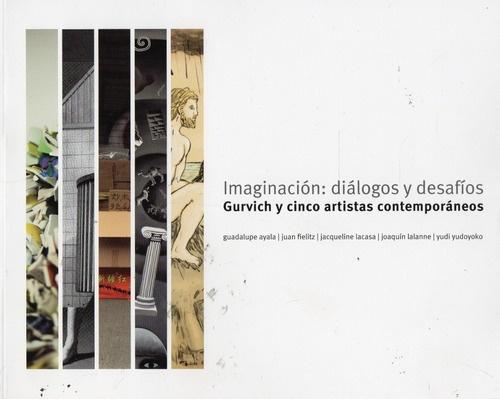 87692-IMAGINACION-DIALOGOS-Y-DESAFIOS-GURVICH-Y-CINCO-ARTISTAS-CONTEMPORANEOS-9781234004798