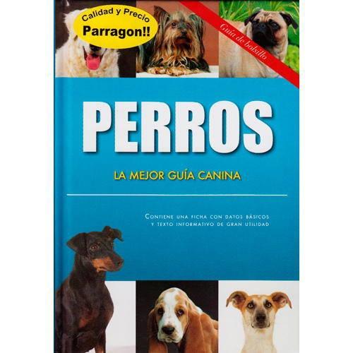 83275-PERROS-LA-MEJOR-GUIA-CANINA-9781445453293