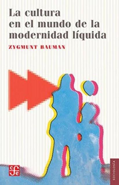 36018-LA-CULTURA-EN-EL-MUNDO-DE-LA-MODERNIDAD-LIQUIDA-9786071615077