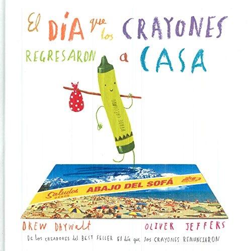 36613-EL-DIA-QUE-LOS-CRAYONES-REGRESARON-A-CASA-9786071634504