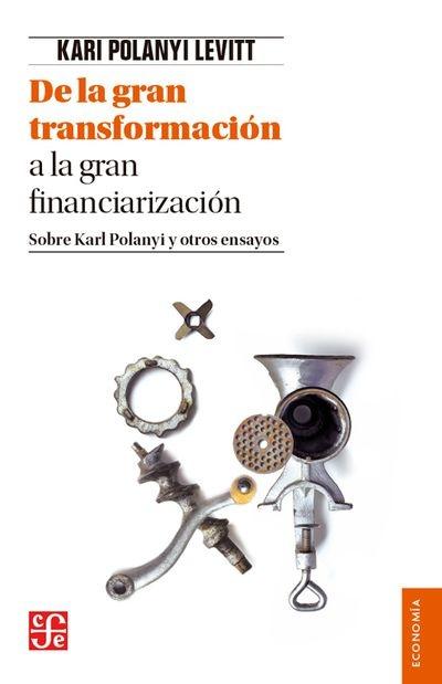 91168-DE-LA-GRAN-TRANSFORMACION-A-LA-GRAN-FINANCIARIZACION-9786071656315