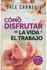 88784-COMO-DISFRUTAR-DE-LA-VIDA-Y-EL-TRABAJO-9786073159760