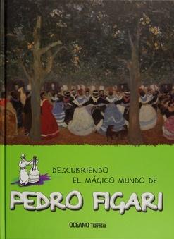 40021-DESCUBRIENDO-EL-MAGICO-MUNDO-DE-PEDRO-FIGARI-9786077354666