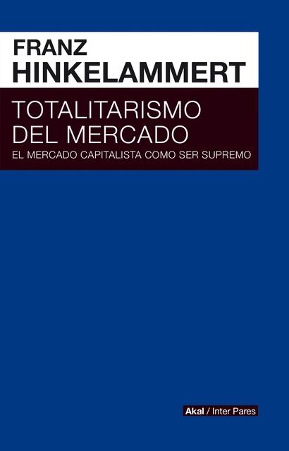 84033-TOTALITARISMO-DEL-MERCADO-9786079781606