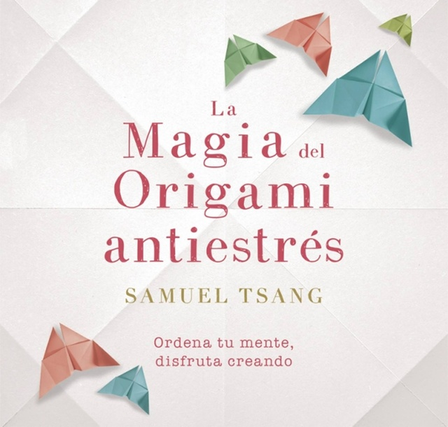 52653-LA-MAGIA-DEL-ORIGAMI-ANTIESTRES-9788401018718