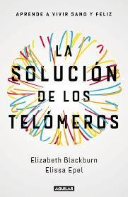 57178-LA-SOLUCION-DE-LOS-TELOMEROS-APRENDE-A-VIVIR-SANO-Y-FELIZ-9788403501140