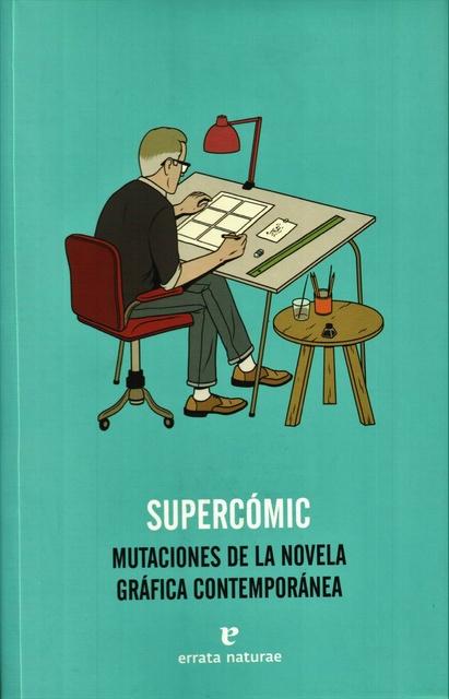 35328-SUPERCOMIC-MUTACIONES-DE-LA-NOVEA-GRAFICA-CONTEMPORANEA-9788415217442