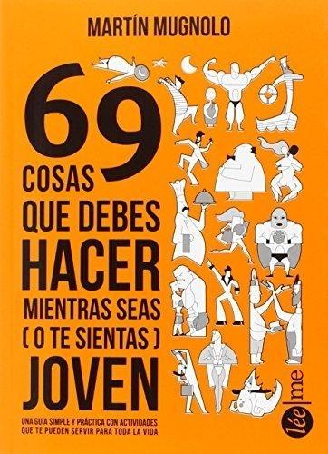 34089-69-COSAS-QUE-DEBES-HACER-MIENTRAS-SEAS-O-TE-SIENTAS-JOVEN-9788415589334