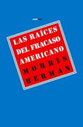84182-LAS-RAICES-DEL-FRACASO-AMERICANO-9788415601029