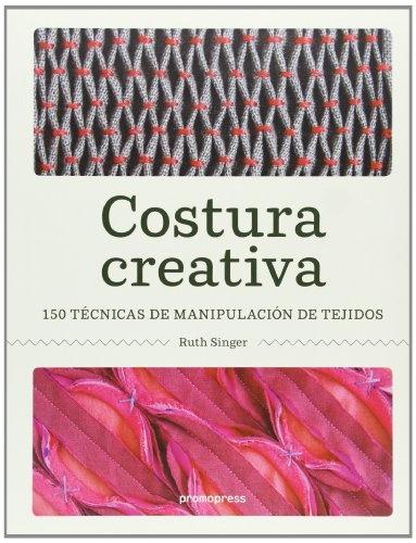 58817-COSTURA-CREATIVA-150-TECNICAS-DE-MANIPULACION-DE-TEJIDOS-9788415967019