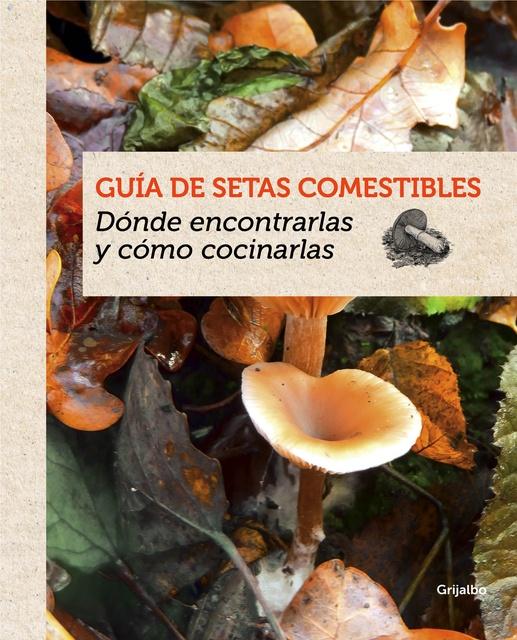 55879-GUIA-DE-SETAS-COMESTIBLES-9788415989387