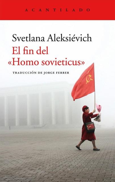 33727-EL-FIN-DEL-HOMO-SOVIETICUS-9788416011841