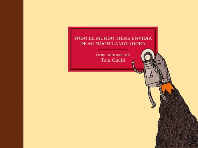 31341-TODO-EL-MUNDO-TIENE-ENVIDIA-DE-MI-MOCHILA-VOLADORA-9788416131136