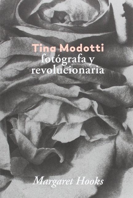 43123-FOTOGRAFA-Y-REVOLUCIONARIA-TINA-MODOTTI-9788416248841