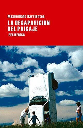 77787-LA-DESAPARICION-DEL-PAISAJE-9788416291045