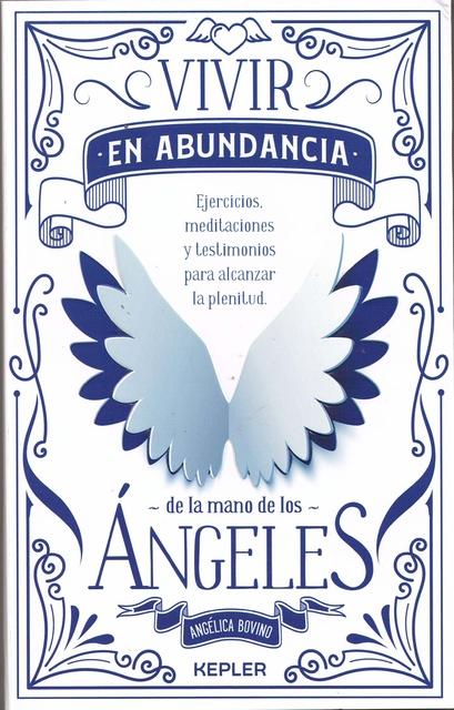 85098-VIVIR-EN-ABUNDANCIA-DE-LA-MANO-DE-LOS-ANGELES-9788416344307