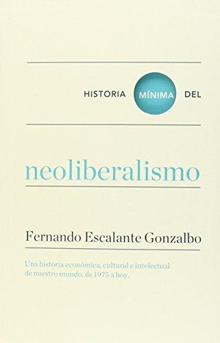 42045-HISTORIA-MINIMA-DEL-NEOLIBERALISMO-9788416354184