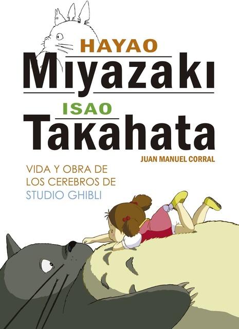 39839-HAYAO-MIYAZAKI-ISAO-TAKAHATA-VIDA-Y-OBRA-DE-LOS-CEREBROS-DE-STUDIO-GHIBILI-9788416436804