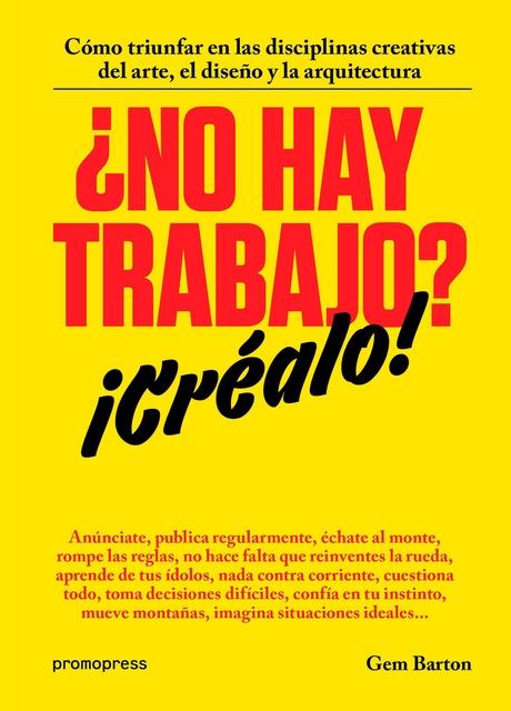 83157-EL-DISENO-Y-LA-ARQUI-NO-HAY-TRABAJO-CREALO-COMO-TRIUNFAR-EN-LAS-DISCIPLINAS-CREATIVAS-DEL-ARTE-9788416504244