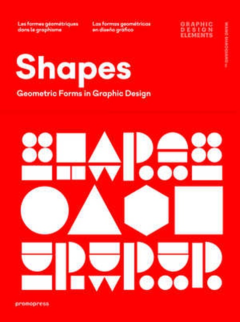 51870-SHAPES-LAS-FORMAS-GEOMETRICAS-EN-DISENO-GRAFICO-9788416504541