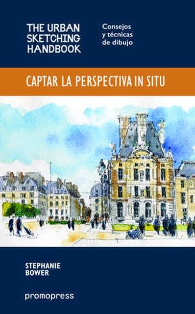 59415-CAPTAR-LA-PERSPECTIVA-IN-SITU-CONSEJOS-Y-TECNICAS-DE-DIBUJO-9788416504602