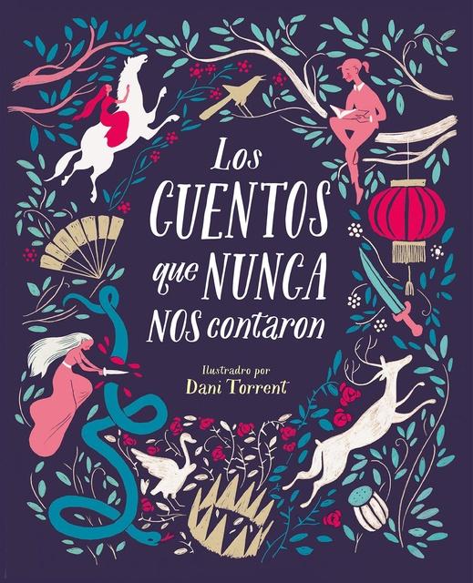 84868-LOS-CUENTOS-QUE-NUNCA-NOS-CONTARON-9788416588831