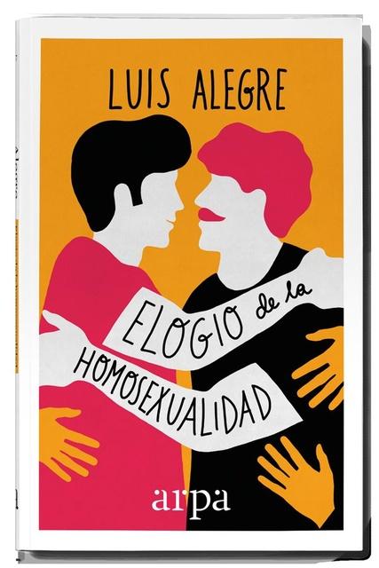 35771-ELOGIO-DE-LA-HOMOSEXUALIDAD-9788416601424