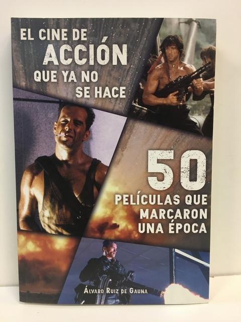 43306-EL-CINE-DE-ACCION-QUE-YA-NO-SE-HACE-9788416961368