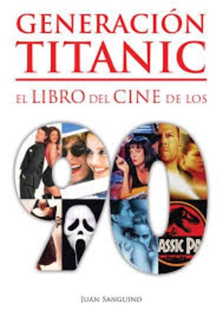 41855-GENERACION-TITANIC-EL-LIBRO-DE-CINE-DE-LOS-90-9788416961429