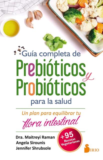 45143-GUIA-COMPLETA-DE-PREBIOTICOS-Y-PROBIOTICOS-PARA-LA-SALUD-9788417030247