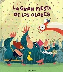 89883-LA-GRAN-FIESTA-DE-LOS-OLORES-9788417123970