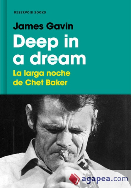 60076-DEEP-IN-A-DREAM-LA-LARGA-NOCHE-DE-CHET-BAKER-NUEVO-9788417125493