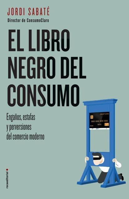 58619-EL-LIBRO-NEGRO-DEL-CONSUMO-9788417167844