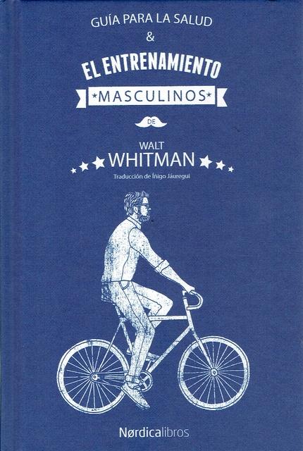 84089-WALT-WHITMAN-GUIA-PARA-LA-SALUD-Y-EL-ENTRENAMIENTO-MASCULINOS-9788417281779