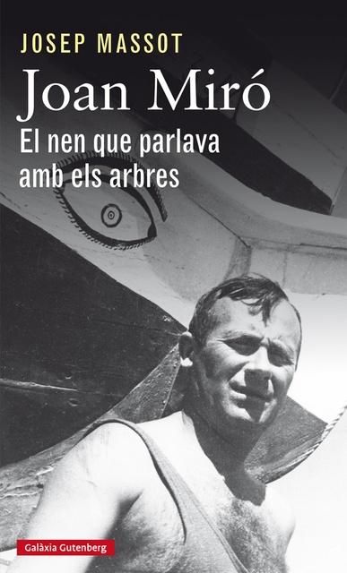 84934-JOAN-MIRO-NINO-QUE-HABLABA-CON-LOS-ARBOLES-9788417355012