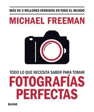 93861-TODO-LO-QUE-NECESITAS-SABER-PARA-TOMAR-FOTOGRAFIAS-PERFECTAS-9788417757816