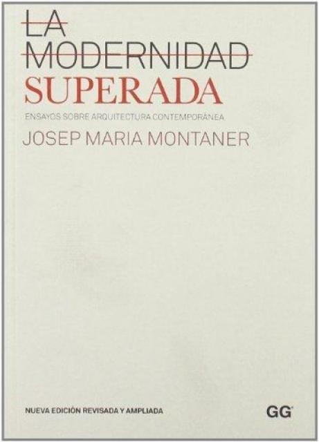 62599-MODERNIDAD-SUPERADA-ENSAYOS-SOBRE-ARQUITECTURA-CONTEMPORANEA-9788425223990