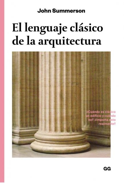 97618-EL-LENGUAJE-CLASICO-DE-LA-ARQUITECTURA-9788425228612