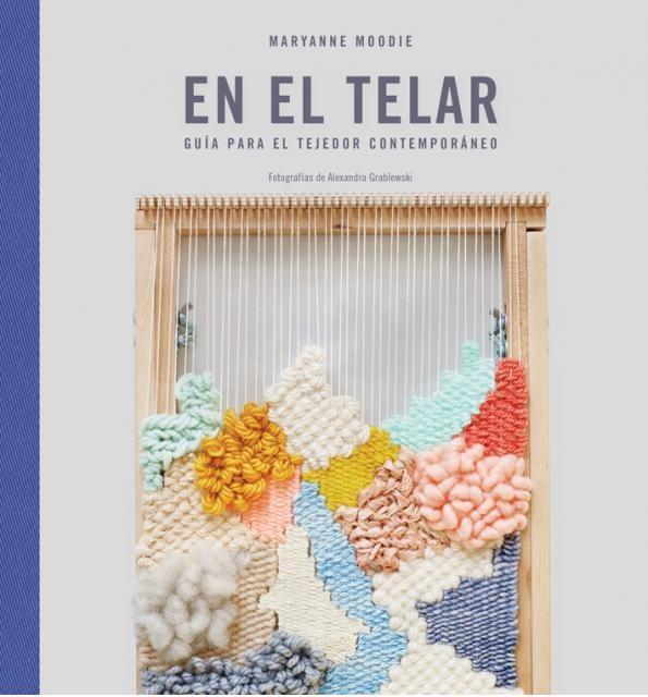 97599-EN-EL-TELAR-GUIA-PARA-EL-TEJEDOR-CONTEMPORANEO-9788425230585